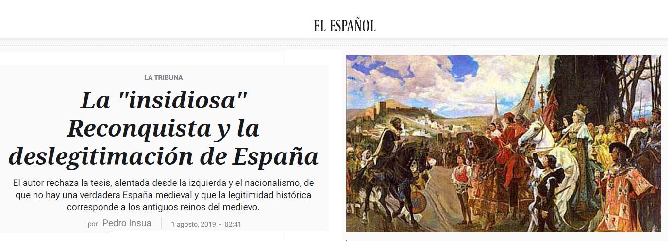 La Insidiosa Reconquista y la deslegitimación de España, de Pedro Insúa, en El Español